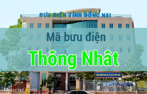 Mã bưu điện Thống Nhất, Đồng Nai