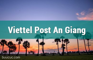 Bưu cục chuyển phát nhanh ViettelPost An Giang