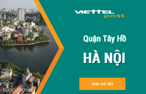 Danh sách bưu cục VIETTEL tại quận Tây Hồ – Hà Nội
