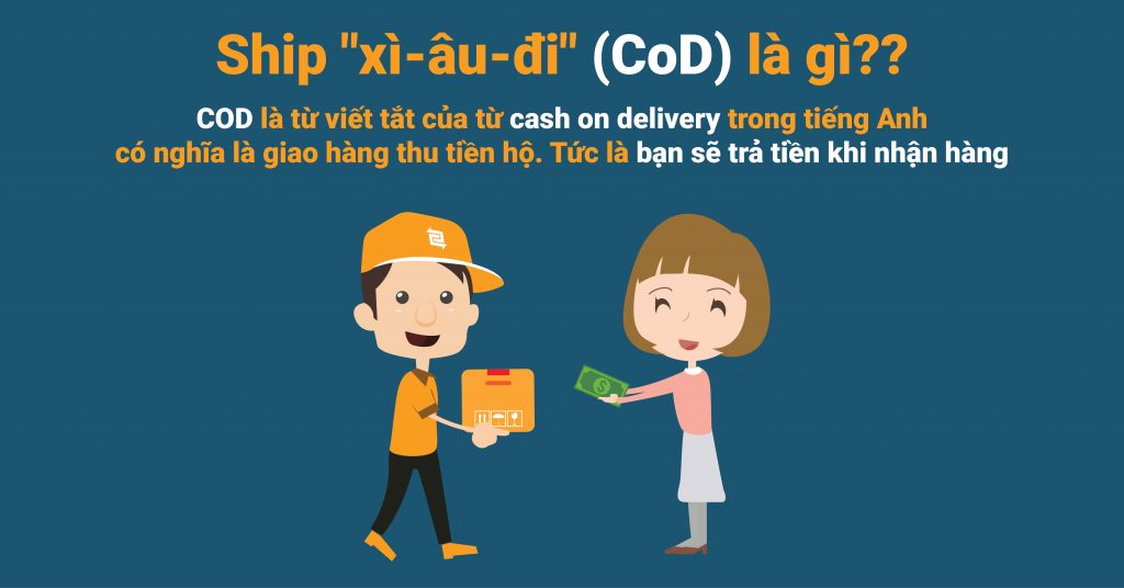 COD là gì? Cách ship COD như thế nào? Các hình thức – Bảng giá COD