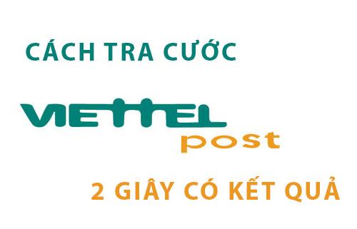 Cách tra cước và thời gian vận chuyển Viettel Post